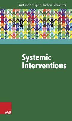 Systemic Interventions - Schlippe, Arist Von, and Schweitzer, Jochen, Mr.