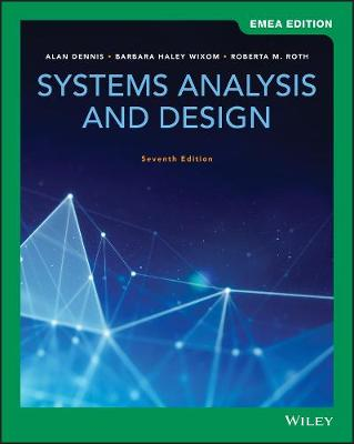 Systems Analysis and Design - Dennis, Alan, and Wixom, Barbara, and Roth, Roberta M.