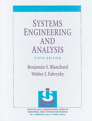 Systems Engineering and Analysis - Blanchard, Benjamin, and Fabrycky, Wolter