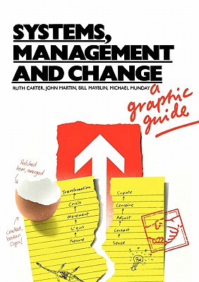 Systems, Management and Change: A Graphic Guide - Carter, Ruth C., and Martin, John N. T., and Mayblin, Bill