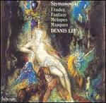 Szymanowski: Etudes; Fantasy; Métopes; Masques