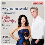 Szymanowski, Karlowicz: Violin Concertos