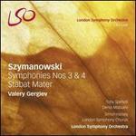 Szymanowski: Symphonies Nos. 3 & 4; Stabat Mater