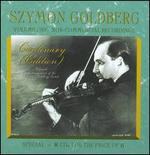 Szymon Goldberg Centenary (Edition), Vol. 1: Non-Commercial Recordings