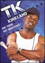 T.K. Kirkland: Are There Any Questions? - Bobby Mardis