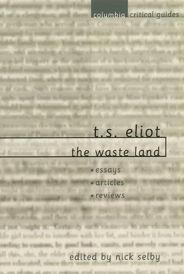 T. S. Eliot: The Waste Land - Selby, Nick (Editor)