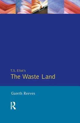 T. S. Elliot's The Waste Land - Reeves, Gareth