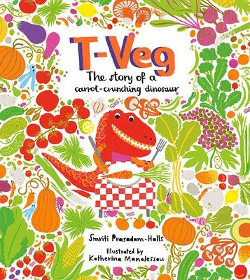 T-Veg: The Tale of a Carrot Crunching Dinosaur - Prasadam-Halls, Smriti