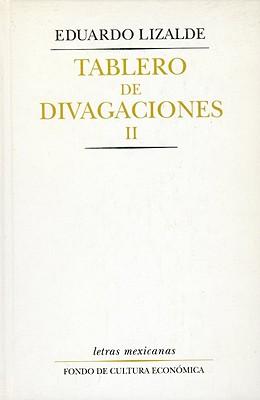 Tablero de Divagaciones, II - Lizalde, Eduardo