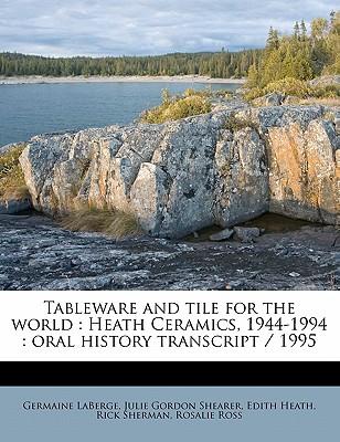 Tableware and Tile for the World; Heath Ceramics, 1944-1994: Oral History Transcript 1995 - Heath, Edith