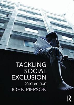 Tackling Social Exclusion - Pierson, John H