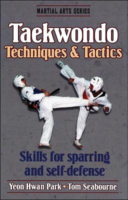 Taekwondo Techniques and Tactics - Park, Yeon, and Seabourne, Tom, Ph.D.
