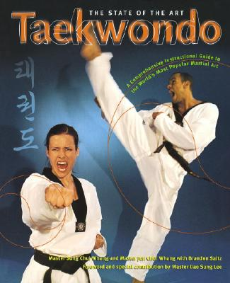 Taekwondo the State of the Art - Whang, Sung Chul, Master, and Whang, Jun Chul, Master, and Sung, Chul Whang