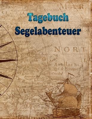 Tagebuch Segelabenteuer: A4-Format mit Punkteraster (Dot Grid) - Dot-Grid Tagebuch, Segelbuch