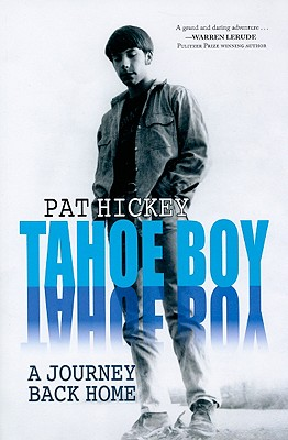 Tahoe Boy: A Journey Back Home - Hickey, Pat