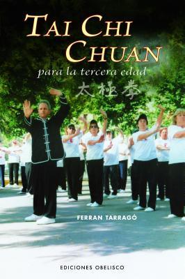 Tai Chi Chuan Para la Tercera Edad - Tarrago, Ferran