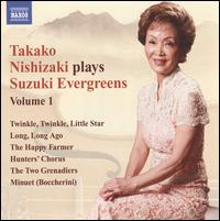 Takako Nishizaki Plays Suzuki Evergreens, Vol. 1 - Christian Kohn (piano); Danubius String Quartet; Rico Gulda (piano); Robert Hill (harpsichord); Sarah Watkins (piano);...