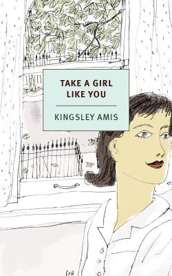 Take a Girl Like You - Amis, Kingsley, and Lorentzen, Christian (Introduction by)