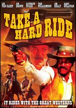 Take a Hard Ride - Anthony M. Dawson