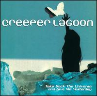 Take Back the Universe and Give Me Yesterday - Creeper Lagoon