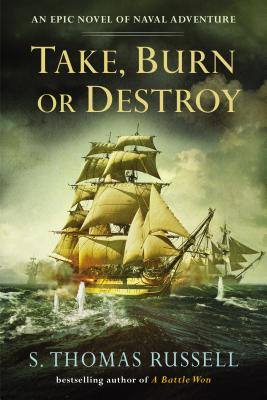Take, Burn or Destroy - Russell, S Thomas