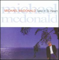 Take It to Heart - Michael McDonald