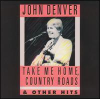 Take Me Home, Country Roads & Other Hits - John Denver
