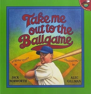 Take Me Out to the Ballgame - Norworth, Jack