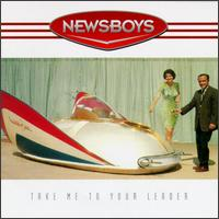 Take Me to Your Leader - Newsboys