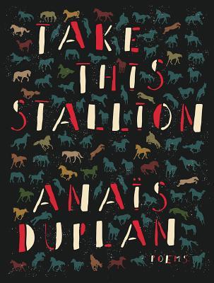 Take This Stallion - Duplan, Anais