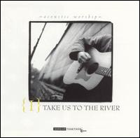 Take Us to the River - Various Artists