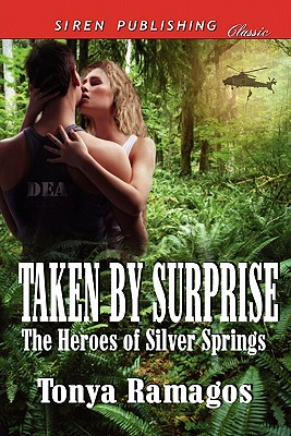 Taken by Surprise [The Heroes of Silver Springs 7] (Siren Publishing Classic) - Ramagos, Tonya