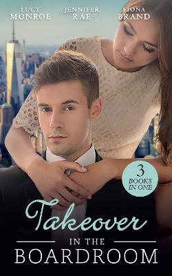 Takeover In The Boardroom: An Heiress for His Empire (Ruthless Russians, Book 1) / Who's Calling the Shots? / a Tangled Affair - Monroe, Lucy, and Rae, Jennifer, and Brand, Fiona