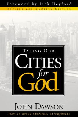 Taking Our Cities for God - Dawson, John