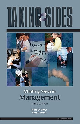 Taking Sides: Clashing Views in Management - Street, Marc D, and Street, Vera L