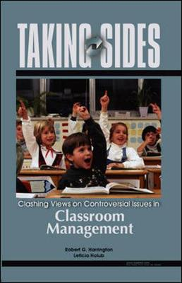 Taking Sides: Clashing Views on Controversial Issues in Classroom Management - Harrington, Robert G, and Holub, Leticia, and Harrington Robert