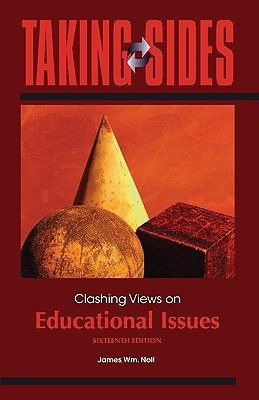 Taking Sides: Clashing Views on Educational Issues - Noll, James (Editor)