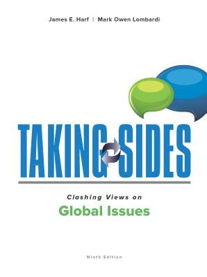 Taking Sides: Clashing Views on Global Issues - Harf, James E, President, and Lombardi, Mark Owen, President