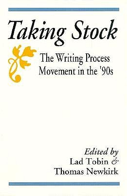 Taking Stock: The Writing Process Movement in the 90s - Newkirk, Thomas, and Tobin, Lad (Editor)