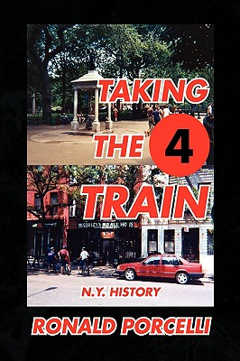 Taking the 4 Train - Porcelli, Ronald
