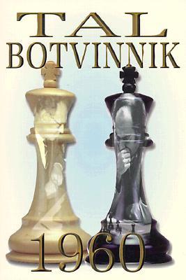 Tal-Botvinnik 1960 - Tal, Mikhail