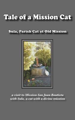 Tale of a Mission Cat - Parish Cat at Old Mission, Sula
