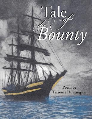 Tale of the Bounty: Poem - Huntington, Terrence