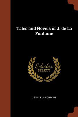Tales and Novels of J. de la Fontaine - Fontaine, Jean de La