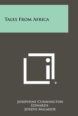 Tales from Africa - Edwards, Josephine Cunnington