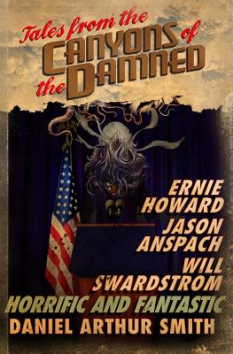 Tales from the Canyons of the Damned: No. 3 - Smith, Daniel Arthur