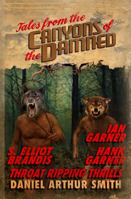 Tales from the Canyons of the Damned: No. 7 - Smith, Daniel Arthur, and Brandis, S Elliot, and Garner, Hank