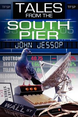 Tales from the South Pier - Jessop, John
