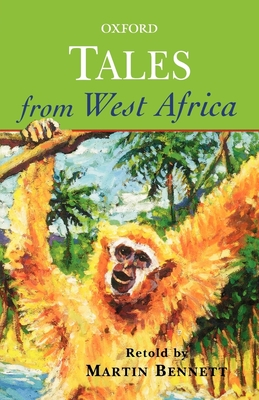 Tales from West Africa - Bennett, Martin (Retold by)