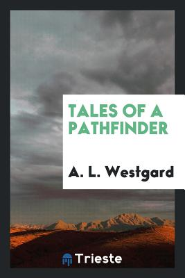 Tales of a Pathfinder - Westgard, A L